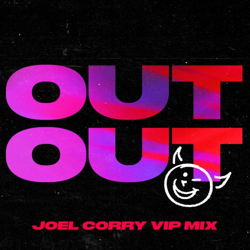 OUT OUT (feat. Charli XCX & Saweetie) [Joel Corry VIP Mix]