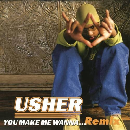 You Make Me Wanna...