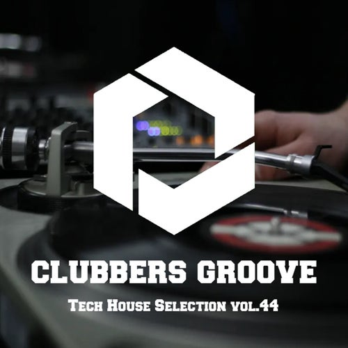 Clubbers Groove : Tech House Selection Vol.44