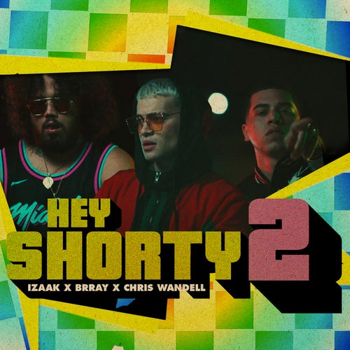 Hey Shorty 2 (feat. Brray & Chris Wandell)