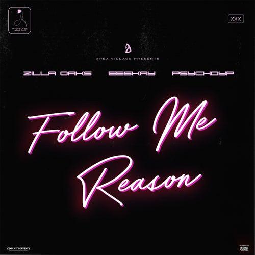 Follow Me Reason (feat. Eeskay & PsychoYP)