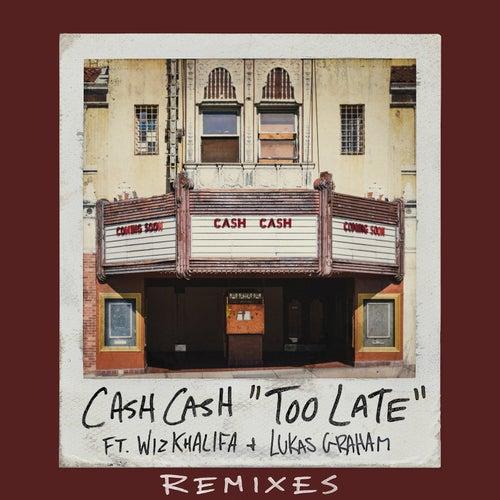 Too Late (feat. Wiz Khalifa & Lukas Graham) [Remixes]