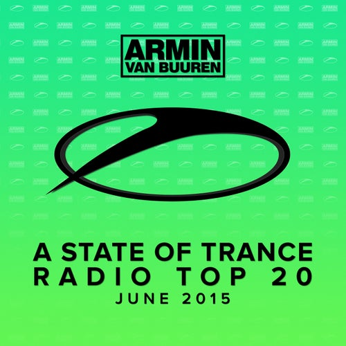 A State Of Trance Radio Top 20 - June 2015