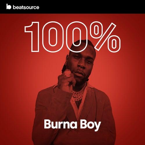 100% Burna Boy playlist