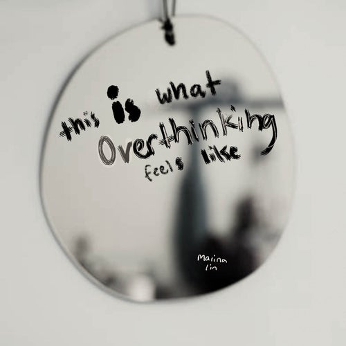 this is what overthinking feels like
