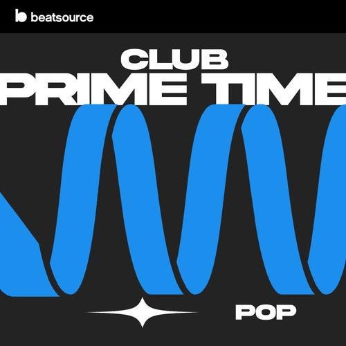 Club Prime Time - Pop playlist