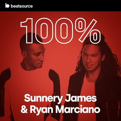 100% Sunnery James & Ryan Marciano playlist