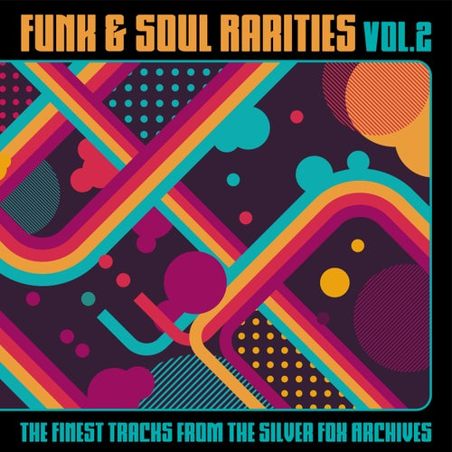 Funk & Soul Rarities: The Finest Tracks from the Silver Fox Archives, Vol. 2