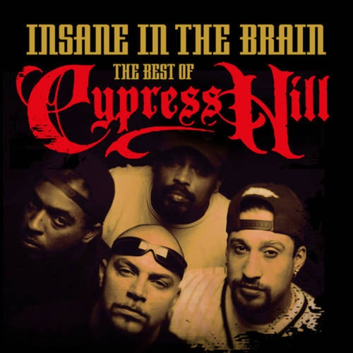 Insane In the Brain: The Best of Cypress Hill