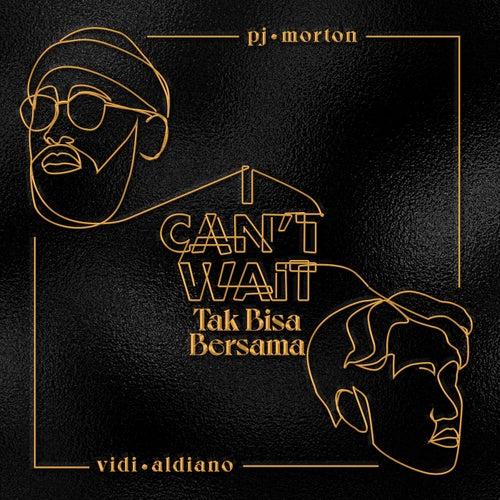 I Can't Wait x Tak Bisa Bersama