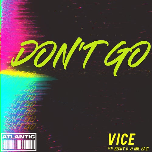 Don't Go (feat. Becky G and Mr. Eazi)