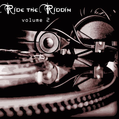 Ride The Riddim Vol 2