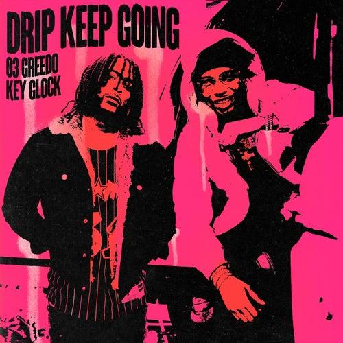 Drip Keep Going