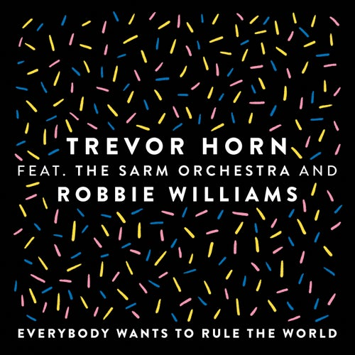 Everybody Wants to Rule the World (feat. The Sarm Orchestra and Robbie Williams)