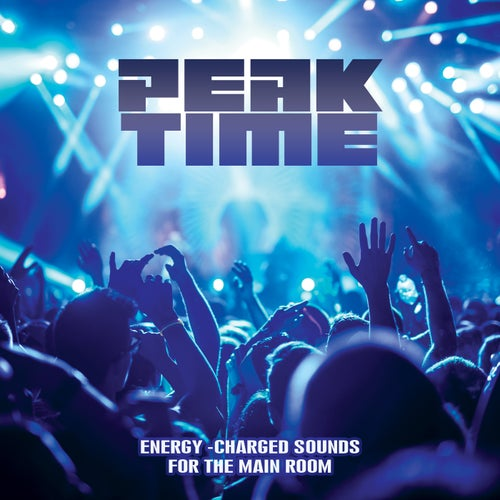 Peak Time: Energy-Charged Sounds for the Main Room