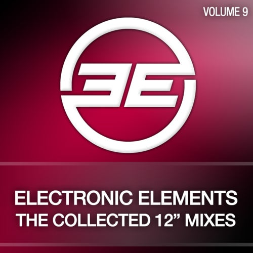 """Electronic Elements, Vol. 9 (The Collected 12"""" Mixes)"""