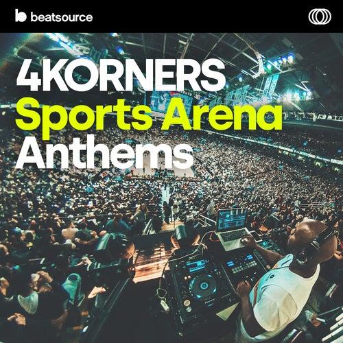 4KORNERS Sports Arena Anthems playlist