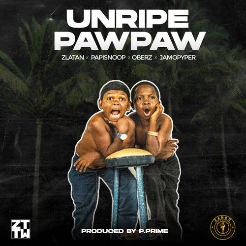 Unripe Pawpaw  (feat. Oberz)