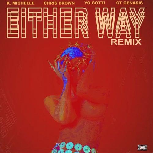Either Way (feat. Chris Brown, Yo Gotti, O.T. Genasis)