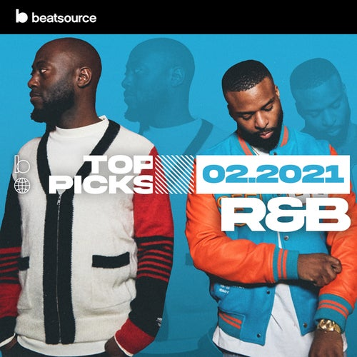 R&B Top Picks February 2021 playlist