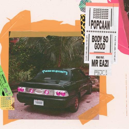 Body So Good (feat. Mr Eazi) [Mr Eazi Remix]