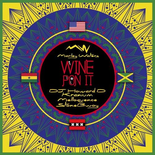 Wine Pon It (feat. Kranium, StoneBwoy, Melloquence & Menasa)