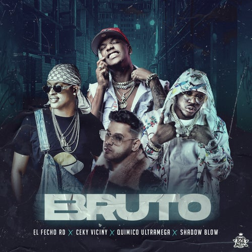 Bruto (feat. Shadow Blow)