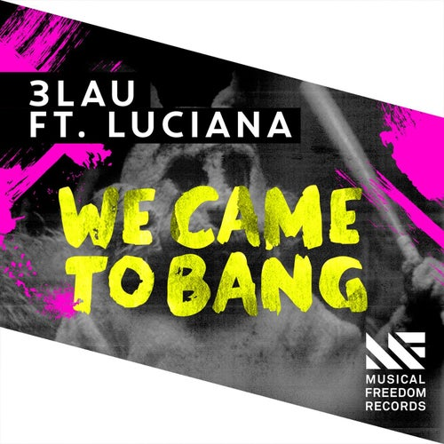 We Came To Bang (feat. Luciana)