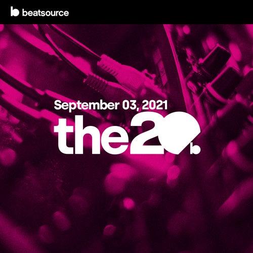 The 20 - September 3, 2021 playlist