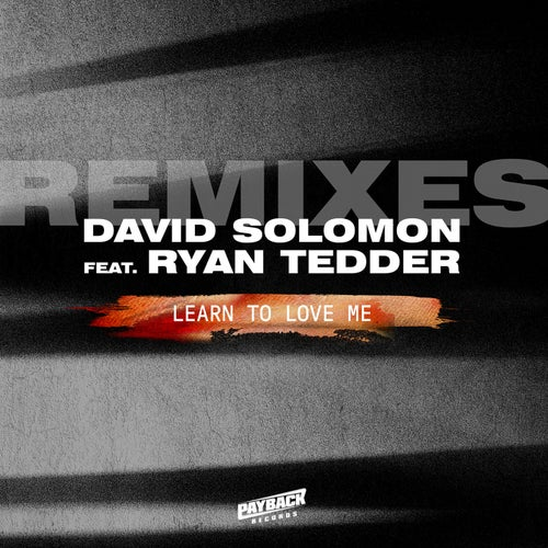 Learn To Love Me (feat. Ryan Tedder) [Remixes]