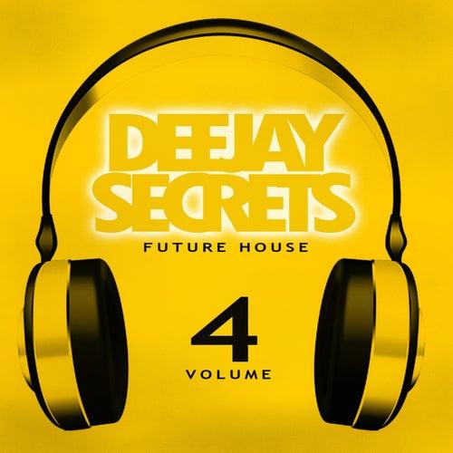 Deejay Secrets - Future House, Vol. 4