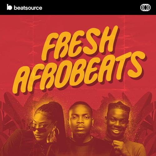 Fresh Afrobeats playlist