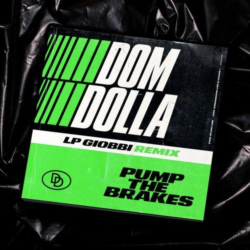 Pump the Brakes (LP Giobbi Extended Remix)