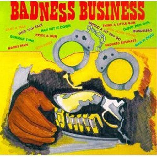 Badness Business