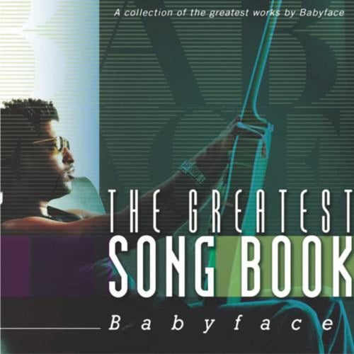 The Greatest Songbook: Babyface