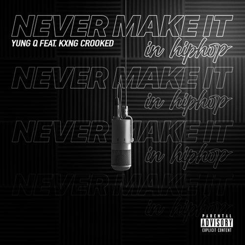 Never Make It in Hip-hop