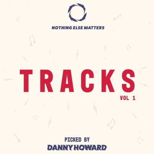 Nothing Else Matters Tracks, Vol. 1: Picked by Danny Howard