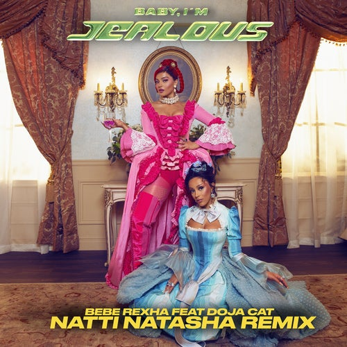 Baby, I'm Jealous (feat. Doja Cat) [Natti Natasha Remix]
