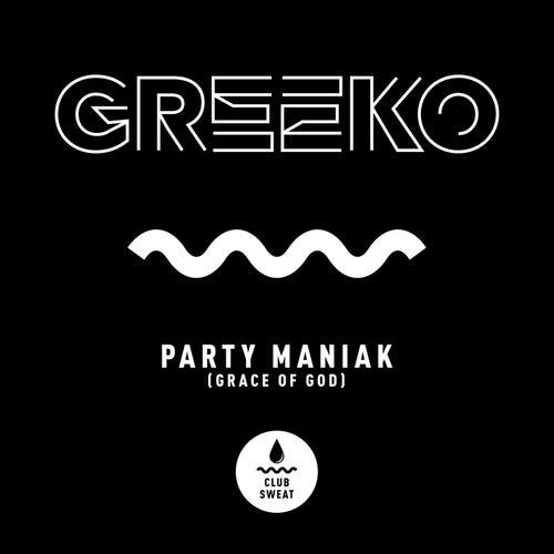 Party Maniak (Grace of God)