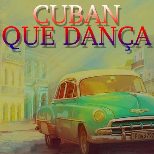 Cuban Que Dança - Best Cuban Latin Music