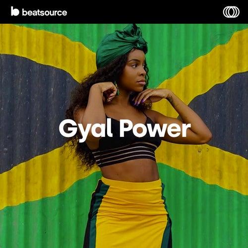 Gyal Power playlist