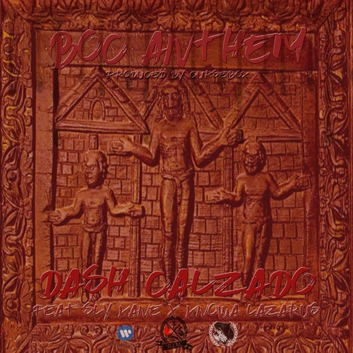 BOC (Blood Of Christ) Anthem (feat. Sly Kane Of Blaze N Kane & Knowa Lazarus)