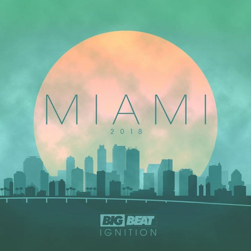 Big Beat Ignition: Miami 2018