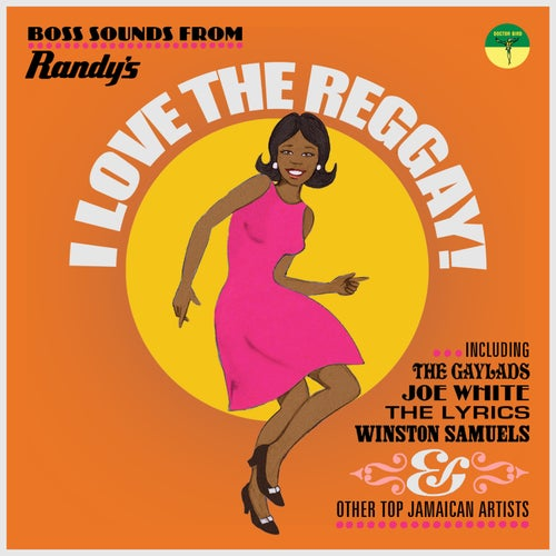 I Love the Reggay!: Early Reggae Sounds from Randy's Records 1969-1970