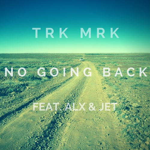 No Going Back (feat. ALX & Jason Jet)