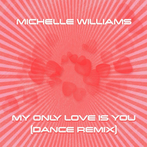 My Only Love Is You (Dance Remix)