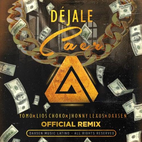 Dejale Caer (feat. Jhonny Lexus) [Official Remix]