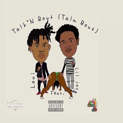 Talk N Bout (Talm Bout) [feat. Lil Jay]