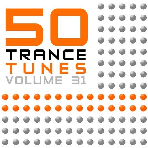 50 Trance Tunes, Vol. 31