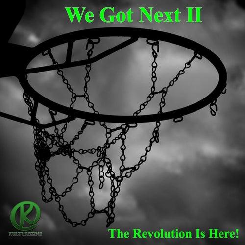 We Got Next II: The Revolution is Here